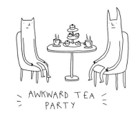 tea party: AWKWARD TEA  PARTY