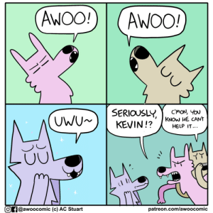 incorrect [oc]: AWOO!  AWOO!  SERIOUSLY  KEVIN!?  CMON, YOU  KNOW HE CANT  HELP IT...  UWU  patreon.com/awoo comic  Of@awoocomic (c) AC Stuart incorrect [oc]