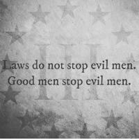 We will never legislate morality... only a Fascist government can force their people to do as they are told.   Patrick James: aws do not stop evil men.  Good men stop evil men. We will never legislate morality... only a Fascist government can force their people to do as they are told.   Patrick James