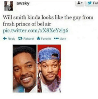 Really? 😂😂😂😂 ComePartyOnaRealPage🎈: awsky  Fol  Will smith kinda looks like the guy from  fresh prince of bel air  pic.twitter.com/xX8XeYzi36  Reply  ta Retweet  Favorite  More Really? 😂😂😂😂 ComePartyOnaRealPage🎈
