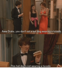 https://t.co/0ZKpRHXrmh: Aww Drake, you don't eat a hot dog wearing a tuxedo  This hot dog's not wearing a tuxedo https://t.co/0ZKpRHXrmh