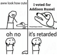 """""""Jake Arrieta is better than Clayton Kershaw"""" Ni🅱️🅱️a what?: aww look how cute  I voted for  Addison Russel  @majorleague. memes  oh no  it's retarded """"Jake Arrieta is better than Clayton Kershaw"""" Ni🅱️🅱️a what?"""