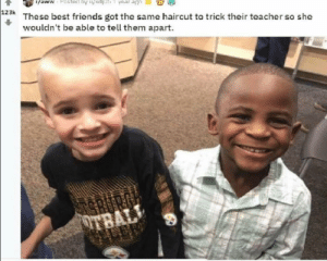 Aww, Friends, and Haircut: /aww Pasted by kdj  year a  3These best friends got the same haircut to trick their teacher so she  wouldn't be able to tell them apart  OTBAL  LER  69 An uplifting image from a while back, reminding us that kids don't see color.