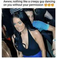 This is the look of a girl after her friend tells her that the guy that just grinded up on her is hot or not and the friend gives her a huge NOOO!!!! 😂 😂 😂: Awww nothing like a creepy guy dancing  on you without your permission  OINTA SINGLE This is the look of a girl after her friend tells her that the guy that just grinded up on her is hot or not and the friend gives her a huge NOOO!!!! 😂 😂 😂