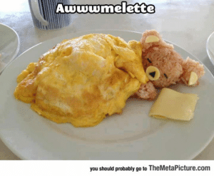 awesomesthesia:  Adorable Omelette: Awwwmelette  you should probably go to TheMetaPicture.com awesomesthesia:  Adorable Omelette