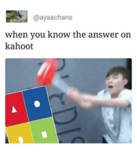 Family, Kahoot, and Tumblr: @ayaachans  when you know the answer orn  kahoot If you are a student Follow@studentlifeproblems