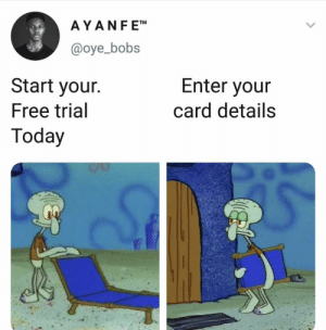 And that's a fact: AYANF ET  @oye_bobs  Start your.  Free trial  Today  Enter your  card details And that's a fact