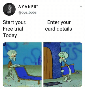 Free, Today, and Hood: AYANFET  @oye_bobs  Start your.  Free trial  Today  Enter your  card details ✌️