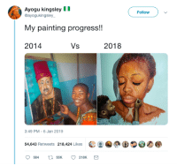 Blackpeopletwitter, Via, and Painting: Ayogu kingsley  @ayogukingsley  Followv  My painting progress!  2014  2018  3:49 PM-6 Jan 2019  54.643 Retweets 218,424 Likes  OS Thats some impressive progress (via /r/BlackPeopleTwitter)