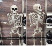 The skeleton war is soon upon us, am ready for time of mighty spook: Ayyyyyyy fuggetaboutit  And I says bada bing bada boom The skeleton war is soon upon us, am ready for time of mighty spook