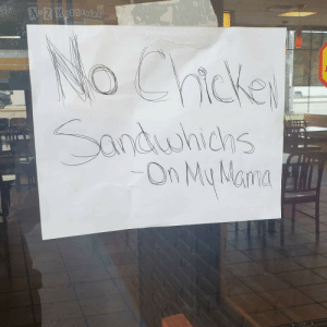 Popeyes, Mama, and Local: AZ MNSBEPIES  No Cricke  Sandwhichs  On My Mama My local Popeyes' has had ENOUGH!! 🤣🤣