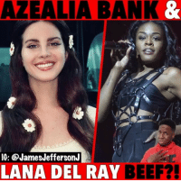 Azealia Banks is beefing with Lana Del Ray and here's why...🐸☕️ . . lanadelrey azealiabanks kanyewest kanye: AZEALIA BANK  IG: @JamesJeffersonJ  LANA DEL RAY BEEF? Azealia Banks is beefing with Lana Del Ray and here's why...🐸☕️ . . lanadelrey azealiabanks kanyewest kanye