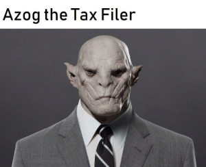 Tax, Orc, and Pale: Azog the Tax Filer The Pale Orc