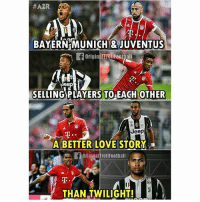 Love, Memes, and True:  #AZR  BAYERNEMUNICHI JUVENTUS  BAYERNE MUNICH & JUVENTUS  Originalirollfoothall  SELLING PLAYERS TO EACH OTHER  Jeep  A BETTER LOVE STORY  fOriginairrollFoothall  枣  THAN TWILIGHT! True Story! 😂🔥