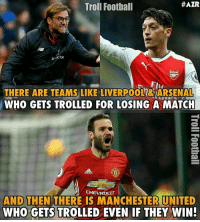 Memes, Manchester United, and Chevrolet:  #AZR  Troll Football  ICTOR  THERE ARE TEAMS LIKE LIVERPOOL  ARSENAL  WHO GETS TROLLED FOR LOSING A MATCH  CHEVROLET  AND THEN  THERE IS MANCHESTER UNITED  WHO GETS  TROLLED EVEN IF THEY WIN True 😂