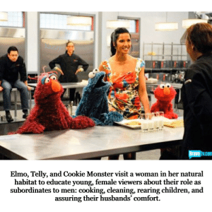 👩🏻‍🍳👩🏻‍🍳: azz  Elmo, Telly, and Cookie Monster visit a woman in her natural  habitat to educate young, female viewers about their role as  subordinates to men: cooking, cleaning, rearing children, and  assuring their husbands' comfort. 👩🏻‍🍳👩🏻‍🍳