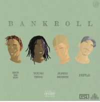 "Justin Bieber, Memes, and Thug: B A N K R O L L  YOUNG  JUSTIN  DIPLO  THUG  BIEBER  ADVISORY Diplo dropped a new song ""Bankroll"" featuring Justin Bieber, Rich The Kid & Young Thug 👀🔥 https://t.co/ErIZPHtt60"