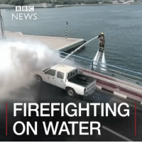 Memes, Blaze, and Dolphin: B B C  NEWS  FIREFIGHTING  ON WATER In Dubai, the Dolphin firefighting system, which involves a jet ski and a water-powered jetpack being used to extinguish blazes, has been showcased. (🎥: Dubai Media Office- Dubai Civil Defence.) Thoughts?! 🔥👏 @bbcnews WSHH