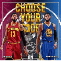 """LeBron James, Memes, and The Game: B  CLEVELAN  1  13  ARRO  VN DESIGN  佪ソravN DSGN  3  WArn """"Say what you want. I want to compete for something,"""" Paul George told ESPN's Marc Stein. """"It's frustrating just playing the game for stats or for numbers or to showcase yourself. Man, I want a chance to play for a chance to win a championship. Maybe PG13 will do the same thing LeBron James did. VNdesign"""