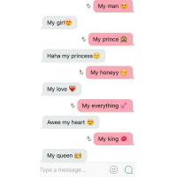 Love, Prince, and Queen: B My mar  My girl  My prince  Haha my princess  R, My honeyy  My love  R My everything  Awee my heart  B My king  My queen  Type a message...