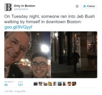 #FlashbackFriday: B Only in Boston  @Only Bos  Follow  On Tuesday night, someone ran into Jeb Bush  walking by himself in downtown Boston:  goo.gl/9VQyyf  RETWEETS  KES  59  121  7:43 PM 4 Aug 2016 #FlashbackFriday