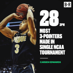 Ncaa, Single, and Ncaa Tournament: B R  28  3PM  MOST  3-POINTERS  MADE IN  SINGLE NCAA  TOURNAMENT  CARSEN EDWARDS What a tournament from Carsen Edwards 👏