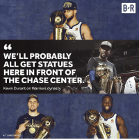 Who deserves a statue in Golden State?: B R  30  VP  WE'LL PROBABLY  ALL GET STATUES  HERE IN FRONT OF  THE CHASE CENTER.  Kevin Durant on Warriors dynasty  :の  HAMPION  23  H/T CHRIS HAYN Who deserves a statue in Golden State?