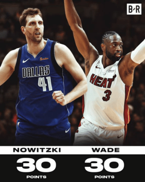 Dirk and D-Wade put on one last show for their home crowds: B R  5miles  DRILRS  1  HEA  NOWITZKI  WADE  3030  POINTS  POINTS Dirk and D-Wade put on one last show for their home crowds