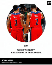 Confidence is building in Washington.: b/r  BEA  NALL  WE'RE THE BEST  BACKCOURT IN THE LEAGUE.  JOHN WALL  ON HIMSELF AND BRADLEY BEAL Confidence is building in Washington.