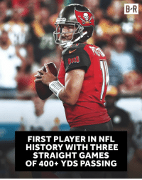 Nfl, Games, and History: B R  BuCS  FIRST PLAYER IN NFL  HISTORY WITH THREE  STRAIGHT GAMES  OF 400+ YDS PASSING Even in a loss, there was still some Fitzmagic.