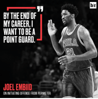 My Career, All, and Bea: b/r  BY THE END OF  MY CAREER,  WANT TO BEA  POINT GUARD  AILA  JOEL EMBIID  ON INITIATING OFFENSE FROM PERIMETER Point Embiid? Joel Embiid wants to do it all.