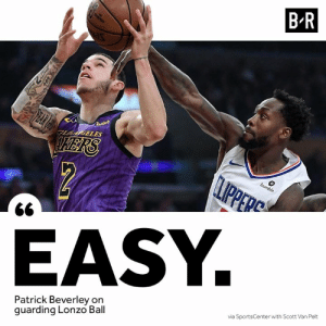 Light work for Pat Bev.: B-R  EASY  Patrick Beverley on  quarding Lonzo Ball  via SportsCenter with Scott Van Pelt Light work for Pat Bev.