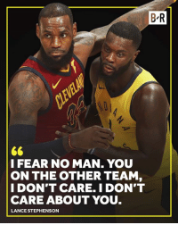 Game 7 🍿: B R  I FEAR NO MAN. YOU  ON THE OTHER TEAM,  I DON'T CARE. I DON'T  CARE ABOUT YOU  LANCE STEPHENSON Game 7 🍿