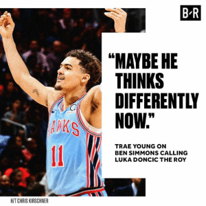 "Case, Now, and For: B R  ""MAYBE HE  THINKS  DIFFERENTLY  As  NOW.""  TRAE YOUNG ON  BEN SIMMONS CALLING  LUKA DONCIC THE ROY  H/T CHRIS KIRSCHNER Trae making his case for ROY"