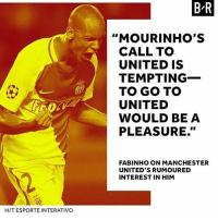"""fabinho to United 👍or👎: B R  """"MOURINHO'S  CALL TO  UNITED IS  TEMPTING-  TO GO TO  UNITED  WOULD BE A  PLEASURE.""""  3  网  FABINHO ON MANCHESTER  UNITED'S RUMOURED  INTEREST IN HIM  H/T ESPORTE INTERATIVO fabinho to United 👍or👎"""