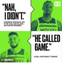 """Wiggins came up clutch.: B R  """"NAH,  IDIDNT  ANDREW WIGGINS ON  IF HE CALLED GLASS  ON GAME-WINNER  fitbit  WOIVES  〈 """"HE CALLED  GAME  KARL-ANTHONY TOWNS  HITTIMBERWOLVES  LVES Wiggins came up clutch."""