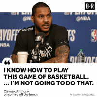 """""""Who, me?"""": B-R  @NI  @NBA  VOFF  BALTIMORf  NBA  HT  I KNOW HOW TO PLAY  THIS GAME OF BASKETBALL.  I'M NOT GOING TO DO THAT.  Carmelo Anthony  on coming off the bench  H/T ESPN'S JEMELE HILL """"Who, me?"""""""