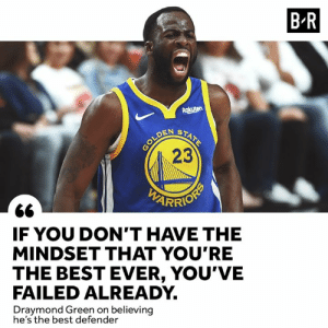 A winners mentality 💯: B R  Rakuten  STATE  OLDEN  23  IF YOU DON'T HAVE THE  MINDSET THAT YOU'RE  THE BEST EVER, YOU'VE  FAILED ALREADY  Draymond Green on believing  he's the best defender A winners mentality 💯