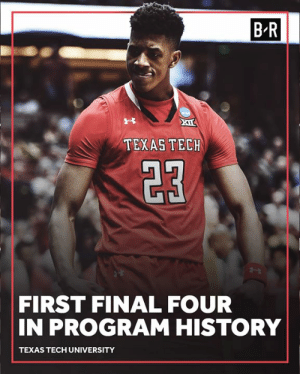 History, Texas, and Texas Tech: B-R  t-t  TEXAS TECH  FIRST FINAL FOUR  IN PROGRAM HISTORY  TEXAS TECH UNIVERSITY Texas Tech makes history 💪