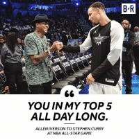 Game recognize game.: B R  YOU IN MY TOP5  ALL DAY LONG.  ALLENIVERSON TO STEPHEN CURRY  AT NBA ALL-STAR GAME Game recognize game.