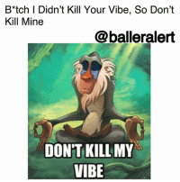 "Energy, Friends, and Life: B*tch l Didn't Kill Your Vibe, So Don'it  Kill Mine  @balleralert  DON'T KILL MY  VIBE B*tch I️ Didn't Kill Your Vibe, So Don't Kill Mine -blogged by @peachkyss ⠀⠀⠀⠀⠀⠀⠀ ⠀⠀⠀⠀⠀⠀⠀ There are certain people you should keep in your circle and others you should keep far away from you. Vibe killers are the worst people to ever entertain at any moment. ⠀⠀⠀⠀⠀⠀⠀ ⠀⠀⠀⠀⠀⠀⠀ Vibe killers don't want to see you excel but want to be apart of the success. They never show up to any of your events, wish you well, or just there to be a supportive friend. ⠀⠀⠀⠀⠀⠀⠀ ⠀⠀⠀⠀⠀⠀⠀ Many of us are excellent friends and try to be positive in every aspect of our life. At times, we feel cheated out of the friendship because you have shown your support and loyalty towards them but haven't received the energy back. ⠀⠀⠀⠀⠀⠀⠀ ⠀⠀⠀⠀⠀⠀⠀ Well, it's time to get rid of the vibe killers. I️ know this sounds like an easy thing to do but you have some people that do not realize the company they have allowed in their corner until it's too late. ⠀⠀⠀⠀⠀⠀⠀ ⠀⠀⠀⠀⠀⠀⠀ The positivity that you have constantly shared with your so called ""friends,"" needs to be redirected towards your endeavors. Don't stop being positive. Just give it to those that will appreciate it as much as you do."
