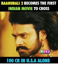Being Alone, Anaconda, and Memes: BAAHUBALI 2 BECOMES THE FIRST  INDIAN MOVIE  TO CROSS  RVC J  WWW. RVCJ.COM  100 CR IN U.S.A ALONE One more record!