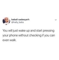 Are you guilty of this? 🤣🤣 What's the first thing you do when you wake up? 👀 . KraksTV: babali sadeeyarh  @hally_babs  You will just wake up and start pressing  your phone without checking if you can  even wallk Are you guilty of this? 🤣🤣 What's the first thing you do when you wake up? 👀 . KraksTV