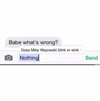 (Monsters Inc) @menshumor memes are fuego: Babe what's wrong?  Does Mike Wazowski blink or wink  O Nothing  Send (Monsters Inc) @menshumor memes are fuego