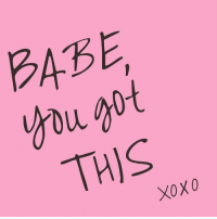 you got this: BABE  you got  THIS