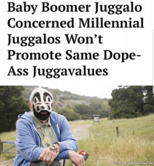 Ass, Dope, and Juggalo: Baby Boomer Juggalo  Concerned Millennial  Juggalos Won't  Promote Same Dope-  Ass Juggavalues  29  Full storys thehardtimes.net