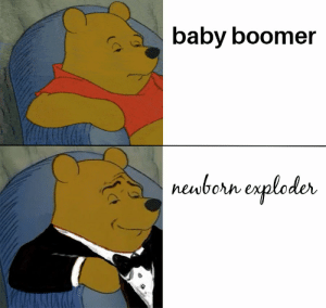 This is my 1st post here be gentle: baby boomer  newborn exploder This is my 1st post here be gentle
