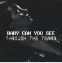 Baby, Can, and You: BABY CAN YOU SEE  THROUGH THE TEARS