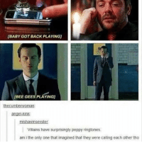 Baby Got Back, Memes, and Angel: BABY GOT BACK PLAYING  (BEE GEES PLAYING)  thecumberoman  angel-kink  mishawinsexster  Villains have surprisingly peppy ringtones  am i the only one that imagined that they were calling each other tho I miss Moriarty. Anyone else? - spn spncw spnfans spnfan spnfamily spnfandom supernatural supernaturalcw supernaturalfans supernaturalfan supernaturalfamily supernaturalfandom destiel destielforever j2 brothers winchester akf yana lyf superwholock sherlock moriarty andrewscott crowley marksheppard demon kingofhell villain
