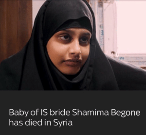 Feetus deletus be gone bitch: Baby of IS bride Shamima Begone  has died in Syria Feetus deletus be gone bitch
